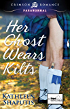 Her Ghost Wears Kilts (Baillie Castle Book 1)