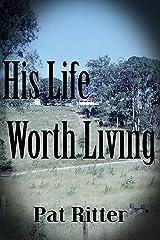 His Life Worth Living Kindle Edition