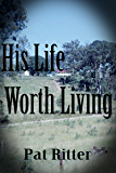 His Life Worth Living