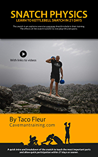 Snatch Physics: Learn to kettlebell snatch in 21 days (Kettlebell Training Book 9)