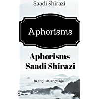 Aphorisms Saadi: Quotes Saadi Shirazi