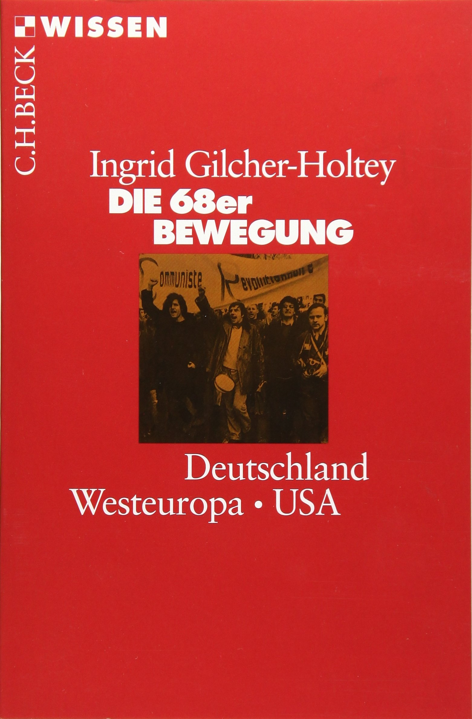 Die 68er Bewegung: Deutschland, Westeuropa, USA Taschenbuch – 13. Juni 2018 Ingrid Gilcher-Holtey C.H.Beck 340671000X 1960 bis 1969 n. Chr.