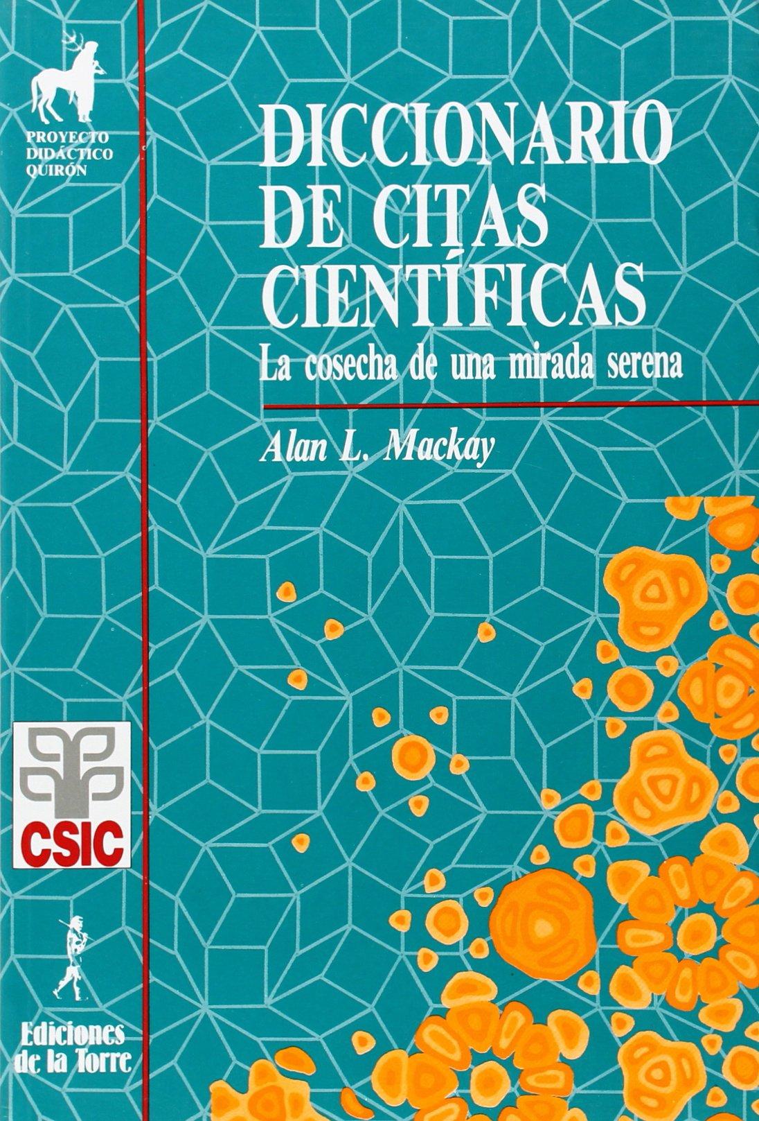 Diccionario de citas científicas : La cosecha de una mirada serena (Proyecto Didáctico Quirón, Ciencias, Tecnología y Sociedad, Band 1)