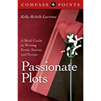 Compass Points - Passionate Plots: A Brief Guide to Writing Erotic Stories and Scenes