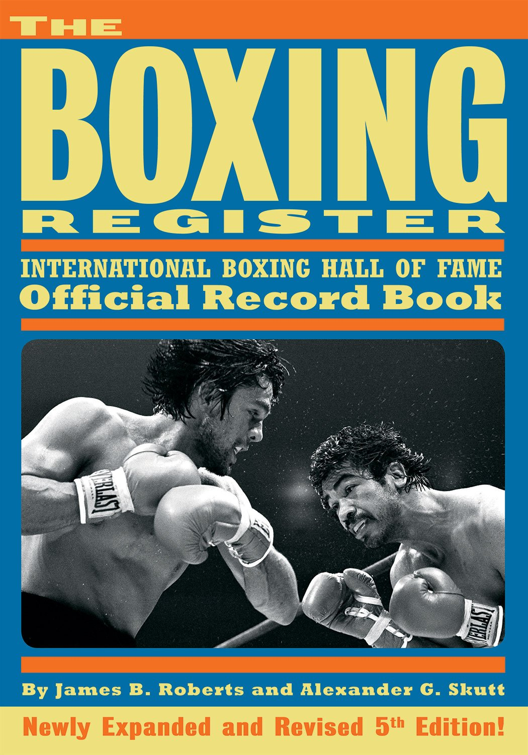 Amazon.com The Boxing Register International Boxing Hall of Fame Official Record Book (9781590134993) James B. Roberts Alexander G. Skutt Books & Amazon.com: The Boxing Register: International Boxing Hall of Fame ... 25forcollege.com