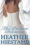 The Princess Dilemma: A Victorian Royal Romance