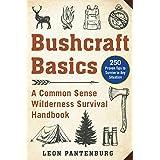 Bushcraft Basics: A Common Sense Wilderness Survival Handbook