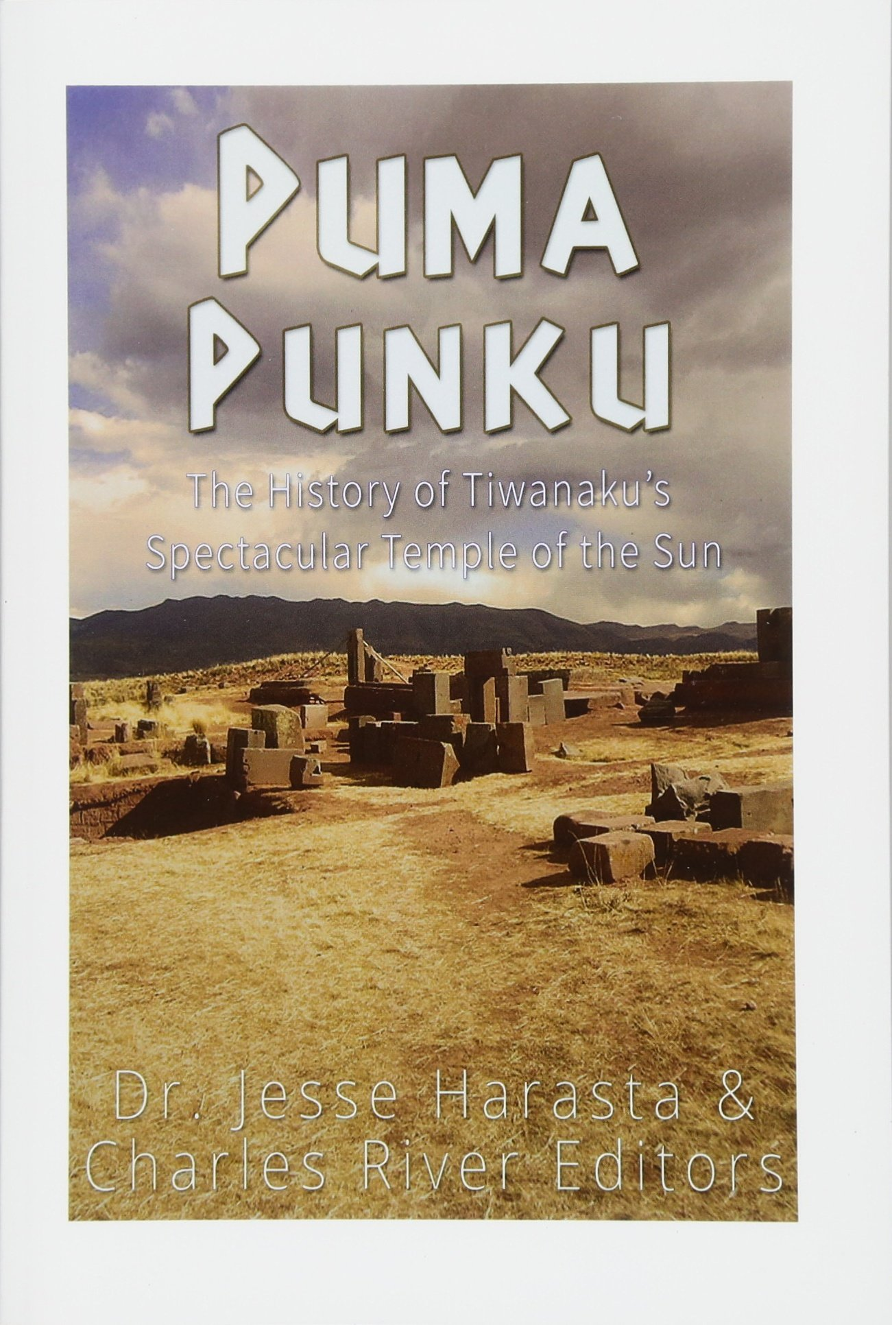 Puma Punku The History Of Tiwanakus Spectacular Temple Of The Sun