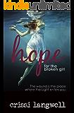 Hope for the Broken Girl (Hope Series Book 3)