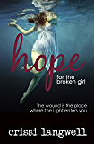Hope for the Broken Girl (Hope Series Book 3)