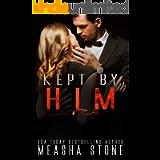 Kept by Him: A Dark Mafia Arranged Marriage Romance (Mafia Brides Book 2)