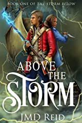 Above the Storm (Book One of the Storm Below) Kindle Edition