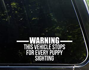 """Diamond Graphics Warning- This Vehicle Stops for Every Puppy Sighting (8-3/4"""" x 3-1/2"""") Die Cut Decal Bumper Sticker for Windows, Cars, Trucks, Etc."""