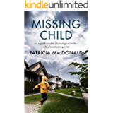 MISSING CHILD an unputdownable psychological thriller with a breathtaking twist (Totally Gripping Psychological…