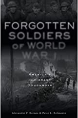 Forgotten Soldiers of World War I: America's Immigrant Doughboys Hardcover