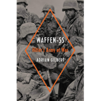 Waffen-SS: Hitler's Army at War (English Edition)