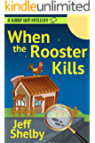 When The Rooster Kills (A Rainy Day Mystery Book 2)