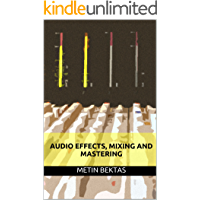 Audio Effects, Mixing and Mastering book cover
