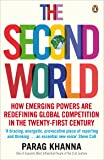 The Second World: Empires and Influence in the New Global Order: How Emerging Powers Are Redefining Global Competition in the Twenty-first Century