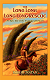 The Long Long Long Long Rescue: An Epic Tale of the Incomparable Quill (Book1)