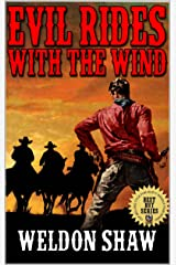 """Evil Rides With The Wind: A Western Adventure From The Author of """"Lone Wolf."""" (The Dusty Riders Western Series Book 1)"""