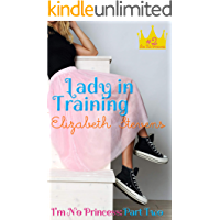 Lady in Training (I'm No Princess Book 2)