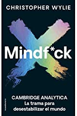 Mindf*ck: Cambridge Analytica. La trama para desestabilizar el mundo (No Ficción) (Spanish Edition) Kindle Edition