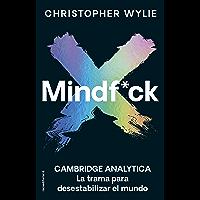 Mindf*ck: Cambridge Analytica. La trama para desestabilizar el mundo (No Ficción)