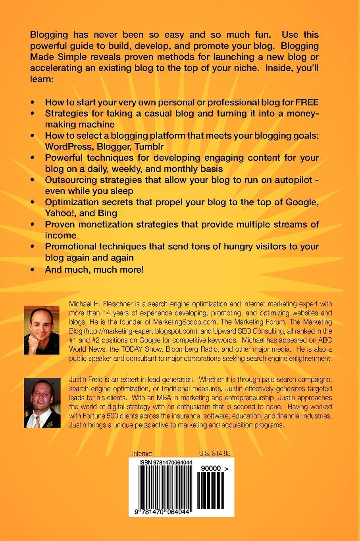 Blogging Made Simple: Powerful Strategies For Blogging Success!: Michael H  Fleischner, Justin Freid: 9781470064044: Amazon: Books