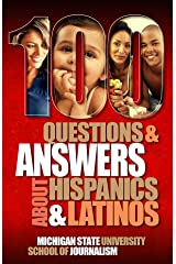 100 Questions and Answers About Hispanics and Latinos: A cultural competence guide to understanding the diversity of Mexican Americans, Puerto Ricans, ... Cubans and more (Bias Busters Book 5) Kindle Edition