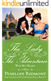 The Lady And The Adventurer: Win My Heart: The Eardleys Of Gostwicke Hall, Book 5