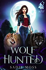 Wolf Hunted: A Paranormal Shifter Romance (The Last Shifter Book 1) Kindle Edition