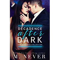 Decadence After Dark: The Complete Collection (Dark Romance box set): Owned, Claimed, Ruined, Lie With Me, Elicit (English Edition)