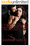 Consequences: A Mafia Billionaire Romance