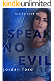 Speak No Evil (Brotherhood Trilogy Book 2)