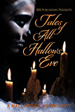 Tales Of All Hallows Eve: A Halloween Anthology