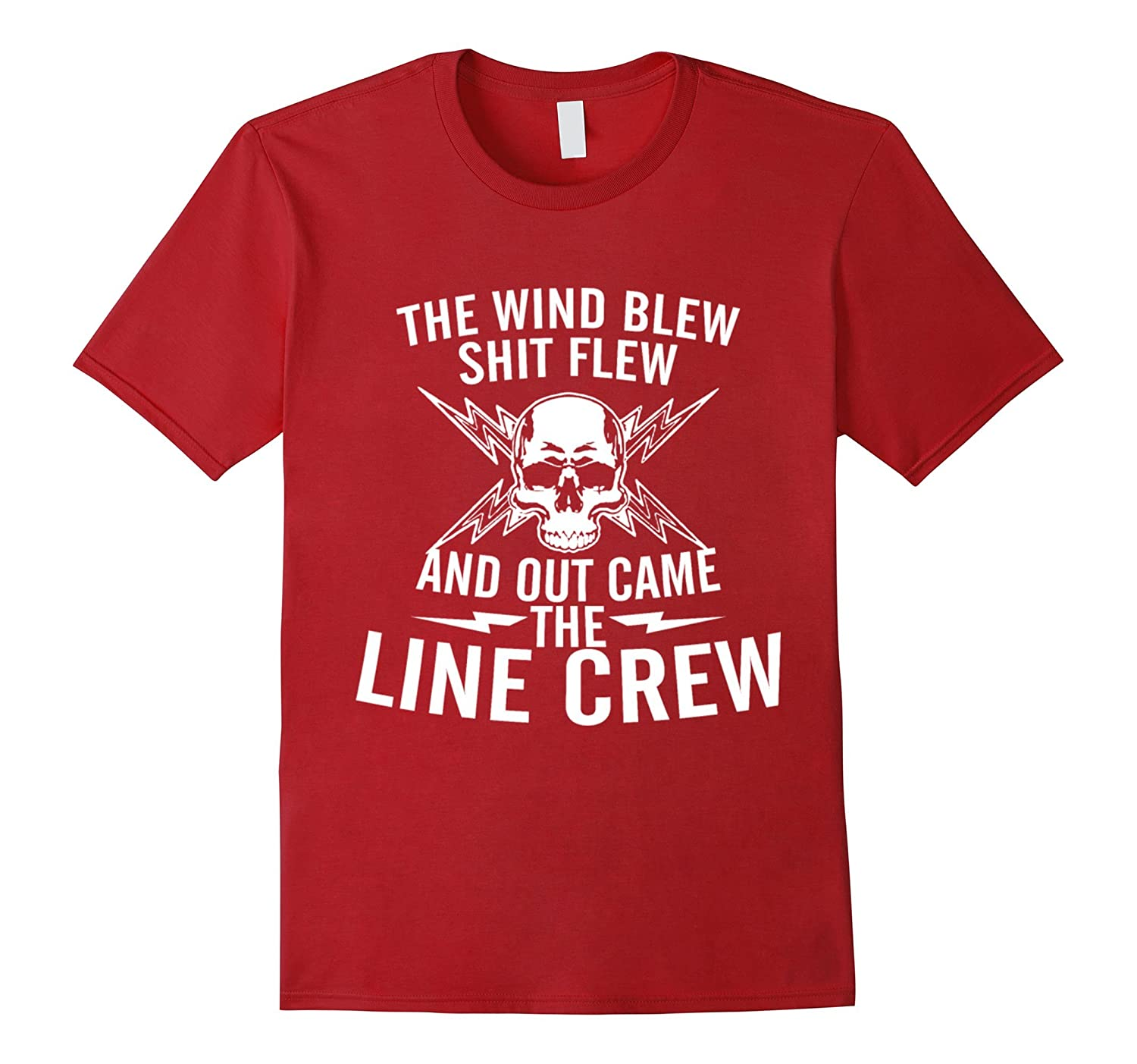 The Wind Blew Shit Flew And Out Came The Line Crew T-Shirt