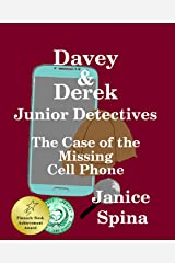 Davey & Derek Junior Detectives: The Case of the Missing Cell Phone Kindle Edition