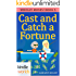 The Miss Fortune Series: CAST AND CATCH A FORTUNE (Kindle Worlds Novella) (WHOLLY MOSES! Book 5)