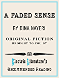 A Faded Sense (Electric Literature's Recommended Reading Book 121)