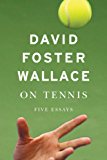 On Tennis: Five Essays (English Edition)