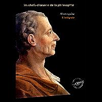 Montesquieu : l'Intégrale, texte annoté et annexes enrichies [Nouv. éd. entièrement revue et corrigée]. (French Edition)
