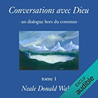 Conversations avec Dieu 1: Un dialogue hors du commun