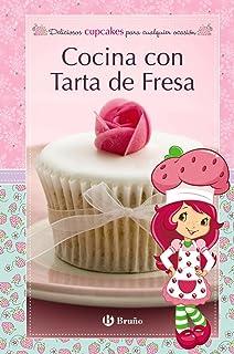 Cocina con Tarta de Fresa. Deliciosos cupcakes para cualquier ocasión (Castellano - Bruño -