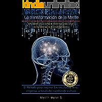 La Transformación de la Mente: El método para mejorar los resultados de su empresa a través del cambio de cultura  Basado en los fenómenos biomentales: