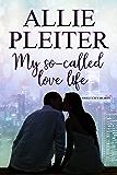 My So-Called Love Life (Sweet City Hearts 1)
