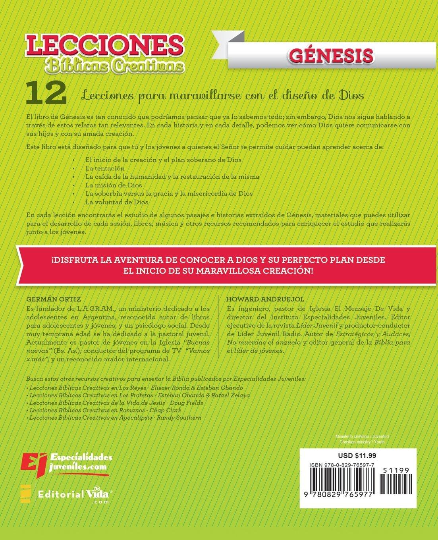Lecciones Bíblicas Creativas: Génesis (Especialidades Juveniles / Lecciones bíblicas creativas) (Spanish Edition): Germán Ortiz, Howard Andruejol: ...
