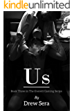 Us: Book Three in The Everett Gaming Series