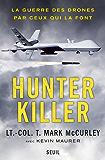 Hunter Killer. La guerre des drones par ceux qui l: La guerre des drones par ceux qui la font
