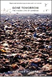 GONE TOMORROW : The Hidden Life of Garbage
